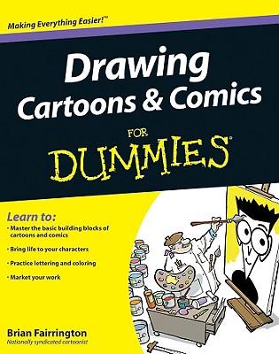 Drawing Cartoons & Comics for Dummies By Fairrington, Brian